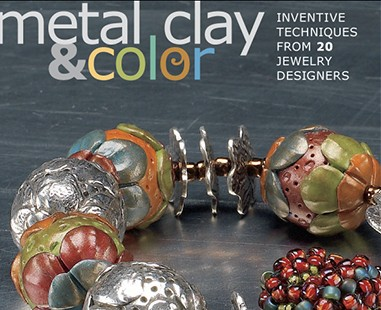 "Featured in ""Metal Clay & Color"""